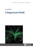 Jerzy Jedlicki - A Degenerate World.
