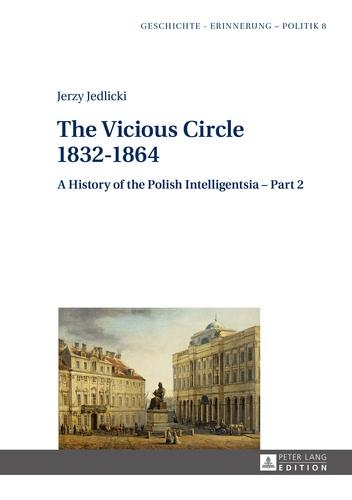 Jerzy Jedlicki - The Vicious Circle 1832–1864 - A History of the Polish Intelligentsia – Part 2.