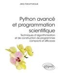 Jerzy Karczmarczuk - Python avancé et programmation scientifique - Techniques d'algorithmisation et de construction de programmes compacts et efficaces.