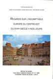 Jerzy Kloczowski et Daniel Beauvois - Regards sur l'indomptable Europe du Centre-Est du XVIIIe siècle à nos jours.