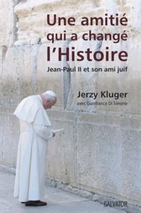 Une amitié qui a changé l'histoire- Jean-Paul II et son ami juif - Jerzy Kluger |