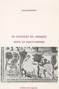 Jerzy Kolendo - Le colonat en Afrique sous le Haut-Empire.