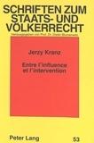 Jerzy Kranz - Entre l'influence et l'intervention - Certains aspects juridiques de l'assistance financière multilatérale.