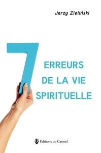 Jerzy Zielinski - 7 erreurs de la vie spirituelle.