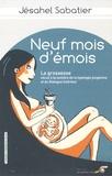 Jésahel Sabatier - Neuf mois d'émois ! - La grossesse vécue à la lumière de la typologie jungienne et du Dialogue Intérieur.