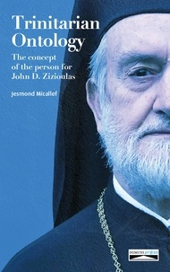 Jesmond Micallef - Trinitarian Ontology - The concept of the person in the perspective of John D. Zizioulas.