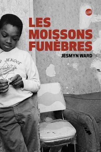 Jesmyn Ward - Les moissons funèbres.