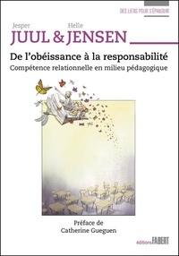 Jesper Juul et Helle Jensen - De l'obéissance à la responsabilité - Compétence relationnelle en milieu pédagogique.