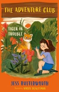 Jess Butterworth - Tiger in Trouble.