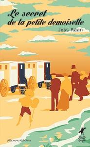 Jess Kaan - Le secret de la petite demoiselle.