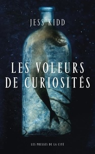 Jess Kidd - Les Voleurs de curiosités.