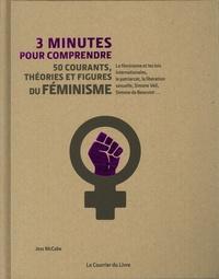 Jess Mccabe - 3 minutes pour comprendre 50 courants, théories et figures du féminisme.