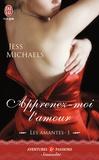 Jess Michaels - Les amantes Tome 1 : Apprenez-moi l'amour.