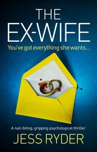 Jess Ryder - The Ex-Wife - A nail-biting, gripping psychological thriller.