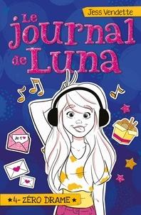 Jess Vendette - Le Journal de Luna T04 - Zéro drame.