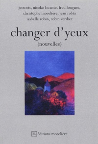 Jesscott et Christophe Morelière - Changer d'yeux.