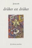 Jesscott - Drüker est Drüker.