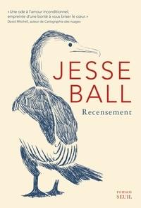 Téléchargez des livres sur ipad mini Recensement par Jesse Ball 9782021403411