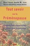 Jesse Hanley et John R. Lee - Tout savoir sur la préménopause. - Approches naturelles et équilibre hormonal.