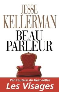 Jesse Kellerman - Beau parleur.