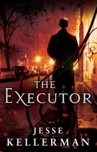 Jesse Kellerman - The Executor.