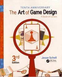 Jesse Schell - The Art of Game Design - A Book of Lenses.