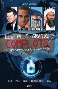 Jesse Ventura et Dick Russel - Les plus grands complots du gouvernement américain.