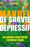 Jessey Heff - Manuel de survie d'un dépressif - 56 remèdes pour vous éviter l'accident grave.
