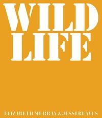 Jessi Reaves et Elizabeth Murray - Wild Life.