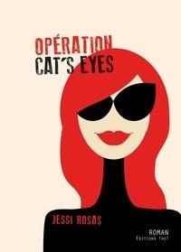 Jessi Rosas - Opération Cat's Eyes.