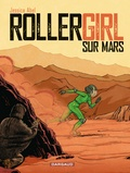 Jessica Abel et Lydia Roberts - Trish Trash, Rollergirl sur Mars Intégrale : Tome 1 à : .