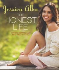 Jessica Alba - The Honest Life - Living Naturally and True to You.