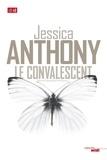 Jessica Anthony - Le convalescent.
