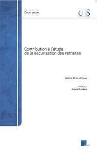 Jessica Attali-Colas - Contribution à l'étude de la sécurisation des retraites.