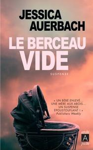 Jessica Auerbach - Le berceau vide.