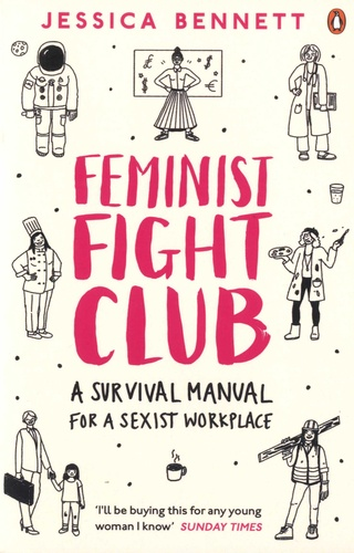 Jessica Bennett - Feminist Fight Club - A Survival Manual (for a Sexist Workplace).