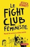 Jessica Bennett - Le fight club féministe - Manuel de survie en milieu sexiste.