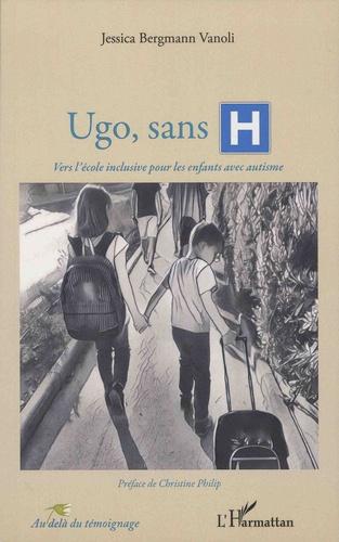Ugo Sans H Vers L Ecole Inclusive Pour Les Enfants Avec Autisme Grand Format