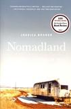 Jessica Bruder - Nomadland - Surviving America in the Twenty-First Century.