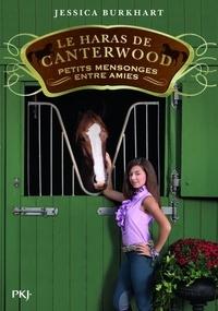 Jessica Burkhart - Le haras de Canterwood Tome 12 : Petits mensonges entre amies.