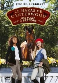 Jessica Burkhart - Le haras de Canterwood Tome 14 : Une place à prendre.