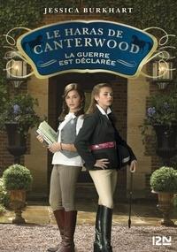 Jessica Burkhart - Le haras de Canterwood Tome 2 : La guerre est déclaré.