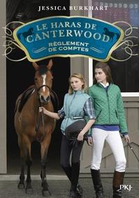 Jessica Burkhart - Le haras de Canterwood Tome 7 : Règlement de comptes.