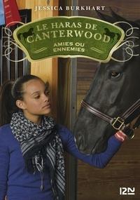 Jessica Burkhart - Le haras de Canterwood Tome 3 : Amies ou ennemies.