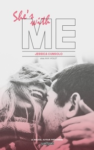 Jessica Cunsolo - With me Tome 1 : She's with me.