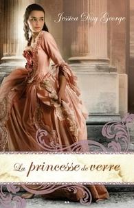 Jessica Day George - La princesse du bal de minuit Tome 2 : La princesse de verre.
