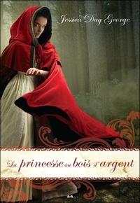 Jessica Day George - La princesse du bal de minuit Tome 3 : La princesse au bois d'argent.