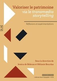Jessica de Bideran et Mélanie Bourdaa - Valoriser le patrimoine via le transmedia storytelling - Réflexions et expérimentations.