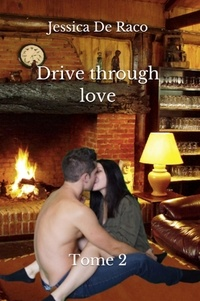 Jessica de Raco - Drive through love - Tome 2.
