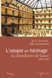 Jessica Dos Santos - L'utopie en héritage - Le Familistère de Guise (1888-1968).